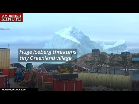 Huge iceberg threatens tiny Greenland village