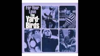 Yardbirds - For Your Love (Full Album)