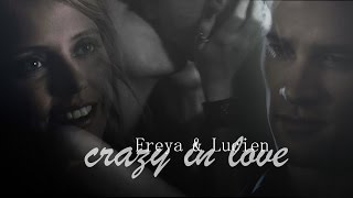 Andrew Lees, Lucien & Freya || Crazy in love [+3x16]