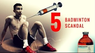 TOP 5 BADMINTON SCANDAL