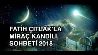 Fatih Çıtlak, Miraç Kandili 2018