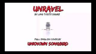 Gambar cover Unravel - Unknown Songbird - English cover