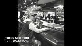 TL : Txog Nej Thib ft. David yang