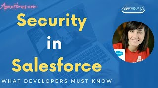 Security in Salesforce - What Developers Must Know