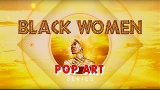 Black Women POP Art Series: Blow Out The Sun