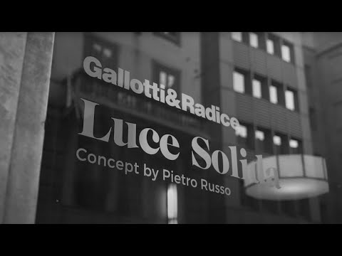 Gallotti&Radice | Luce Solida 2018