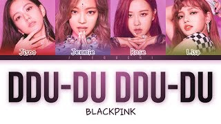 BLACKPINK   'DDU DU DDU DU (뚜두뚜두)' LYRICS (Color Coded EngRomHan)