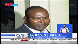 Echesa grilled by DCI detectives for hours after he was arrested for suspected fraudulent deals
