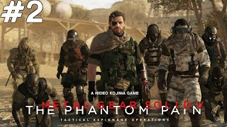 Metal Gear Solid V The Phantom Pain - Ateşli Manyak - Bölüm 2