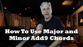 Music Theory - How To Use Major and Minor add 9 Chords and Lines
