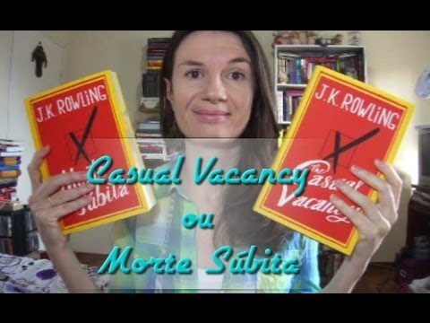 Vídeo-resenha: The Casual Vacancy OU Morte Súbita (JK Rowling)