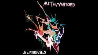 All Them Witches   Live In Brussels (2016) (Full Album)