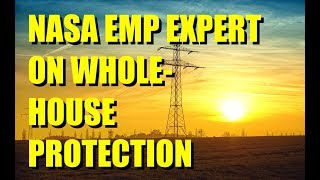 NASA Scientist: Protect Your Whole House From an EMP | Arthur T Bradley, PhD