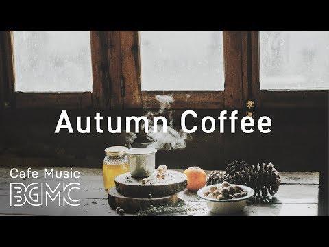 🍁Autumn Morning Coffee Jazz &amp Bossa Nova Music - Calm Café Music