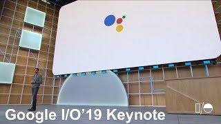 Google I/O 2019 - Google Keynote