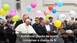 """""""Diante da morte, conservar a chama da fé"""""""