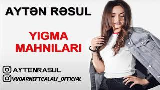 Ayten Rasul   Yigma Mahnilari 2018