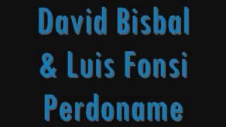 David Bustamante & Luis Fonsi - Perdoname