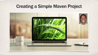 Maven Tutorial #6 - Creating a Simple Project - Part 1