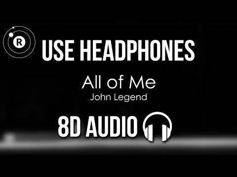 John Legend - All of Me (8D AUDIO)