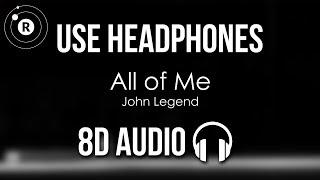 John Legend - All of Me (8D AUDIO)