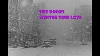 The Doors-  N.Y. 67 Blizzard, just Wintertime Love.
