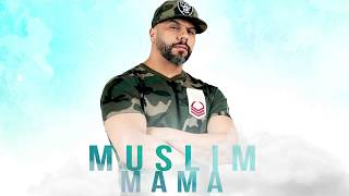 Muslim - Mama [Official Audio 2018] مسلم ـ ماما
