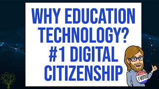 Why Is Technology In Education Important? Digital Citizenship
