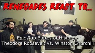 Renegades React to... Epic Rap Battles of History - Theodore Roosevelt vs. Winston Churchill