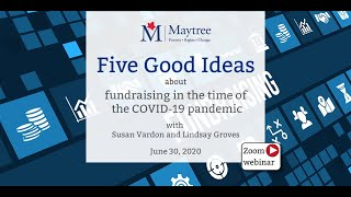 Five Good Ideas about fundraising in the time of the COVID-19 pandemic