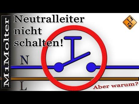 Neutralleiter nie schalten!   aber warum? M1Molter