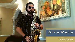 Dona Maria- Thiago Brava (Sax Cover)- Rafael Ferreira (FaelSax)