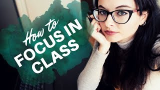 HOW TO FOCUS IN CLASS // Psychological Tips to Build Focus & Concentration