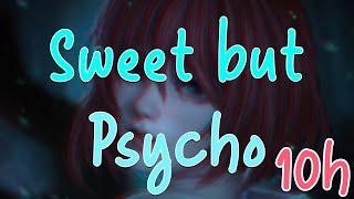 Nightcore   Sweet But Psycho [10 HOURS]