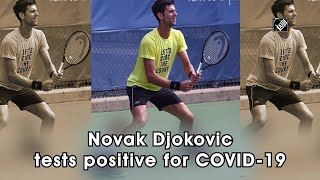 Novak Djokovic tests positive for COVID-19 - Download this Video in MP3, M4A, WEBM, MP4, 3GP