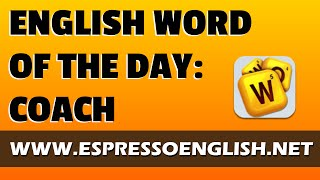 English Vocabulary Word of the Day: COACH