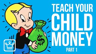 15 Things To TEACH Your CHILD about MONEY — Part 1