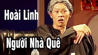 """Hài Hoài Linh - Hài Kịch """" Người Nhà Quê """" - Hài Hoài Linh, Thái Hòa, Chí Tài 2018"""