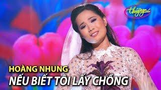 Hoàng Nhung - Nếu Biết Tôi Lấy Chồng (Song Ngọc, thơ: TTkH) PBN 117