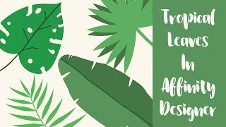 Tropical Leaves In Affinity Designs