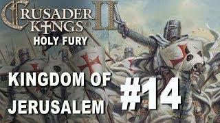 Crusader Kings II Holy Fury - Kingdom of Jerusalem #14