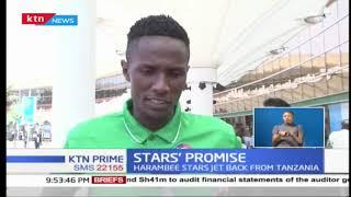 Harambee Stars jet back from Tanzania SPORTS