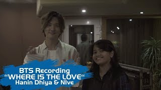 Hanin Dhiya Feat NIve   Where Is The Love (Behind The Scene Recording Session)