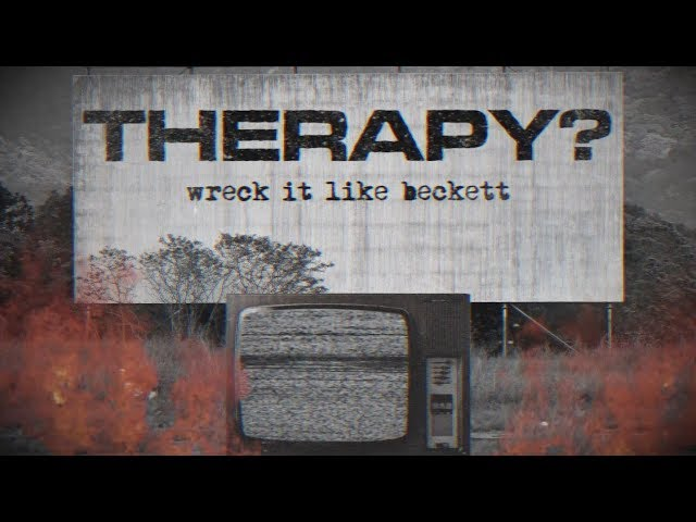 Wreck It Like Beckett - Therapy?
