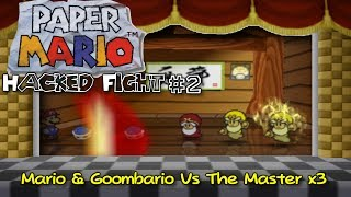 "Paper Mario 64: [Hacked Fight #2]- Mario & ""Partners"" Vs The Master (x3)"