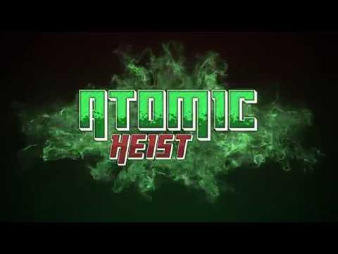 Atomic Heist Release Trailer thumbnail