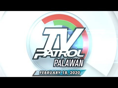 [ABS-CBN]  TV Patrol Palawan – February 18, 2020