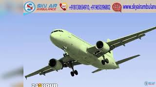 Book Immediate Patient Shifting In Darbhanga by Sky Air Ambulance