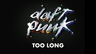 Daft Punk   Too Long (Official Audio)