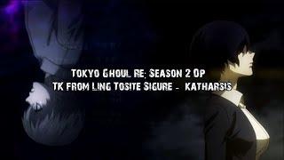 Tokyo Ghoul:Re Season 2 Op - Katharsis Lyrics